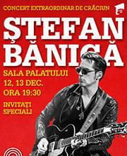 Stefan Banica - Concert de Craciun - Bilete