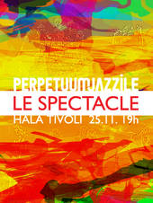 LE SPECTACLE - Perpetuum Jazzile