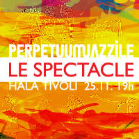 LE SPECTACLE - Perpetuum Jazzile - Tickets ©