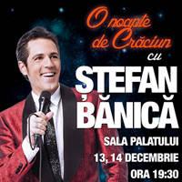 O noapte de Craciun cu Stefan Banica - Bilete ©