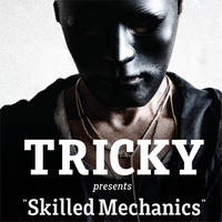 "Tricky presents ""Skilled Mechanics - Ulaznice ©"