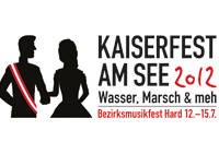 Kaiserfest am See - Bezirksmusikfest - Karten  Brgermusik Hard