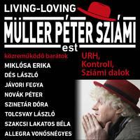 Müller Péter Sziámi est - Living-Loving - Jegyek sziámi©